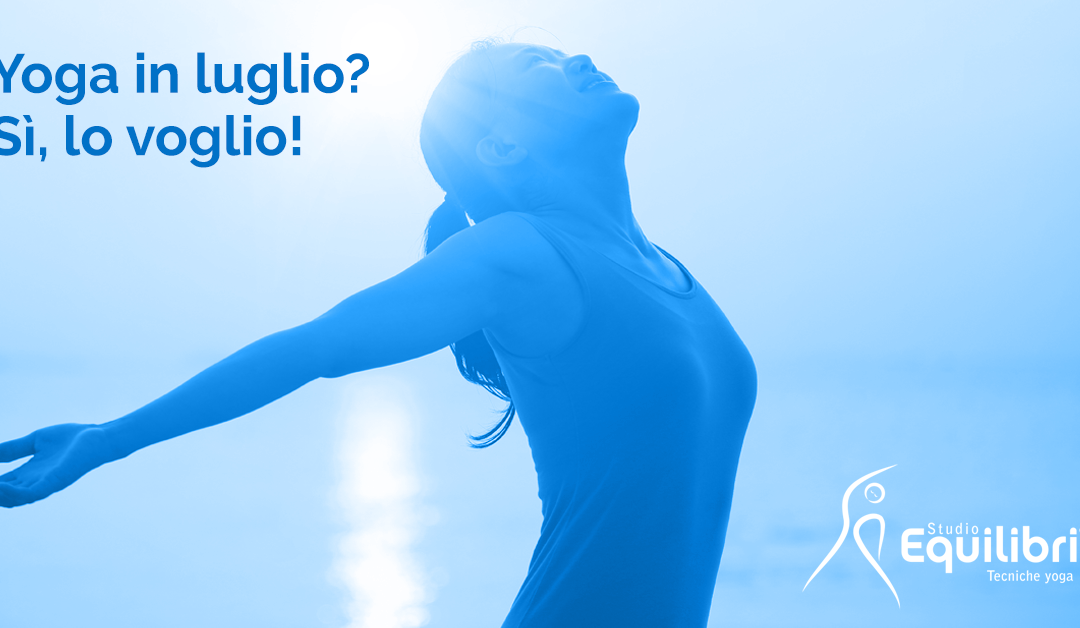 LUGLIO: Fare Yoga è quel che voglio!